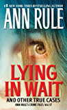 Lying in Wait: Ann Rule's Crime Files: Vol.17