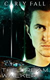 The Dream Walker (A Science Fiction / Paranormal Romance) (Six Saviors Series Book 7)