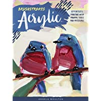 Brushstrokes: Acrylic: Effortless painting with minimal tools and materials
