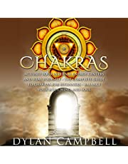 Chakras: Activate Your Internal Energy Centers and Heal Yourself: The Complete Guide to Chakras for Beginners: Balance Your Body, Mind and Soul