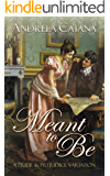 Meant to Be: A Pride and Prejudice Variation