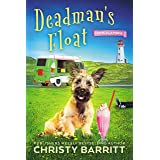 Deadman's Float: A Cozy Culinary Mystery with an Adorable Dog, a Zany Ice Cream Lady, and an Unforgettable Ice Cream Truck (C