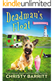 Deadman's Float: A Cozy Culinary Mystery with an Adorable Dog, a Zany Ice Cream Lady, and an Unforgettable Ice Cream…