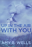 Up In The Air With You (Strong Nurses Book One)