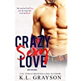 Crazy, Sexy Love (Crazy Love Series Book 1)