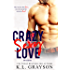 Crazy, Sexy Love (Crazy Love Series Book 1)
