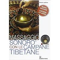 Massaggio sonoro con le campane tibetane. Con CD Audio