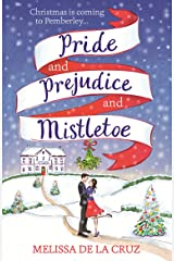 Pride and Prejudice and Mistletoe: a feel-good rom-com to fall in love with this Christmas Kindle Edition