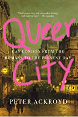 Queer City: Gay London from the Romans to the Present Day Kindle Edition