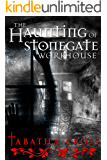 The Haunting of Stonegate Workhouse