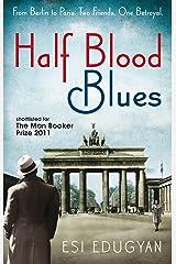 Half Blood Blues: Shortlisted for the Man Booker Prize 2011 Paperback