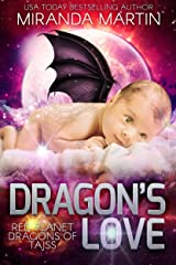 Dragon's Love: A SciFi Alien Romance (Red Planet Dragons of Tajss Book 3) Kindle Edition