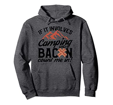 b6d09c17 Unisex Funny Camping Hiking Hoodie Bacon Count Me In Humor Tee 2XL Dark  Heather