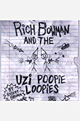 Rich Bowman and the Uzi Poopie Loopies: Bowman Chronicles, Book 1 Audible Audiobook