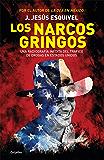 Los narcos gringos: Una radiografía inédita del tráfico de drogas en Estados Unidos