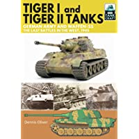 Tiger I and Tiger II Tanks, German Army and Waffen-SS, The Last Battles in the West, 1945 (Tank Craft)