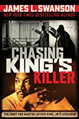 Chasing King's Killer: The Hunt for Martin Luther King, Jr.'s Assassin Kindle Edition