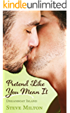 Pretend Like You Mean It (Dreamboat Island Book 4)