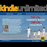 Top 1% Parents Raise Top 1% Children: Learn the Secrets to Raising Top 1% Children