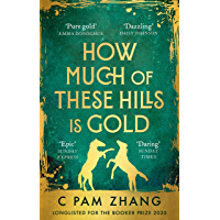 How Much of These Hills is Gold: Longlisted for the Booker Prize 2020 (English Edition)