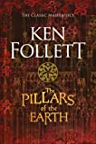 The Pillars of the Earth (The Kingsbridge Novels)