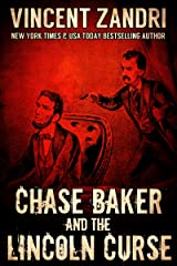 Chase Baker and The Lincoln Curse: An Action and Adventure Suspense Thriller (A Chase Baker Series  Book 4) Kindle Edition