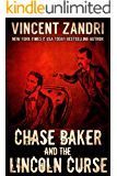 Chase Baker and The Lincoln Curse: An Action and Adventure Suspense Thriller (A Chase Baker Series Book 4)