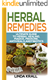 Herbal Remedies: Guide to Herbal Healing and Essential oils (Teas, Tonics,Oils Book 2)