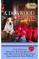 A Dogwood Christmas: A Sweet Romance Anthology (Dogwood Sweet Romance Series) Kindle Edition