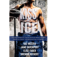 Kiss The Ice: A Hockey Romance Collection of First in Series (English Edition)