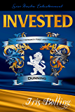 INVESTED (Dunning Trilogy Book 1)