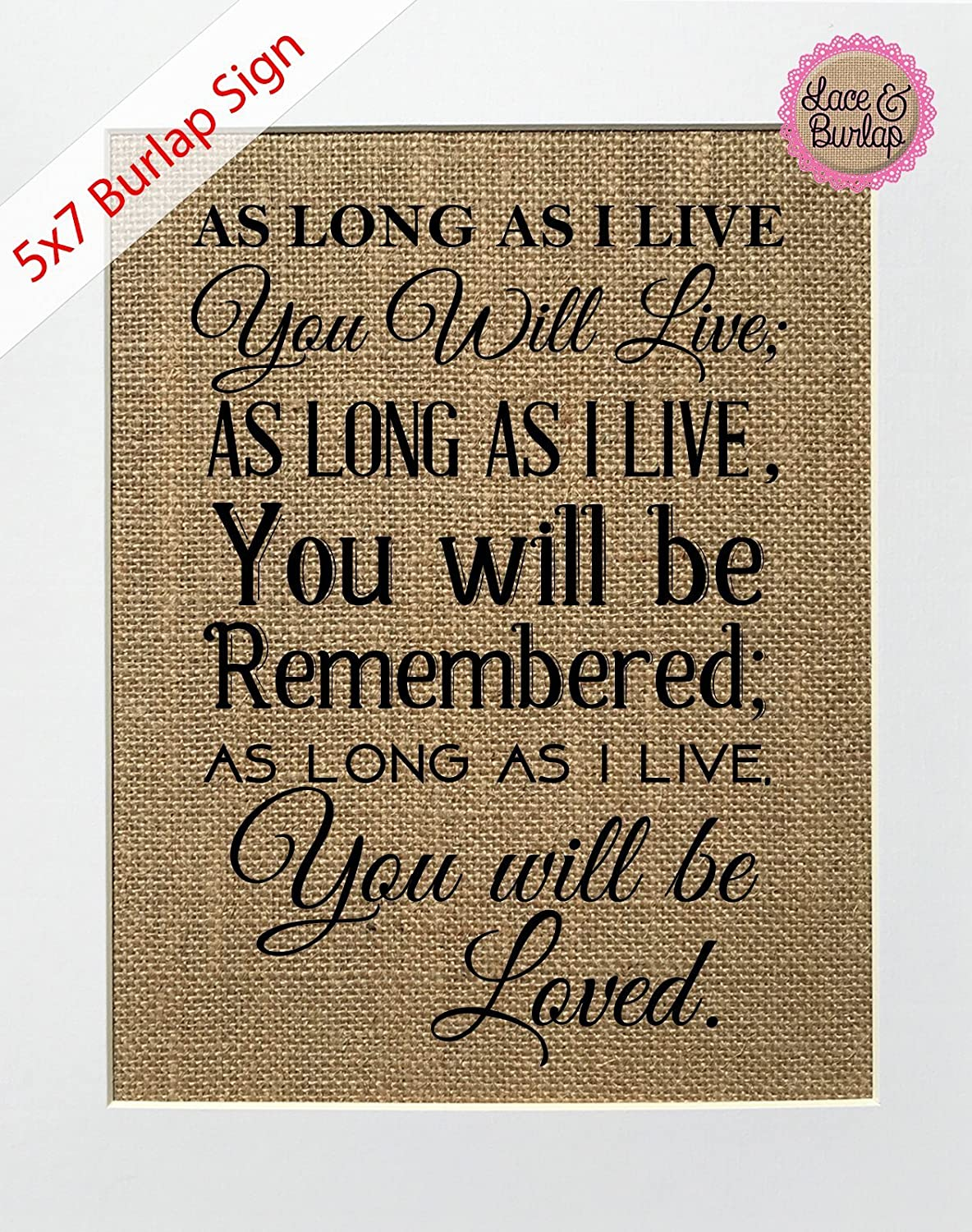 Amazon Com 5x7 Unframed As Long As I Live You Will Live Burlap