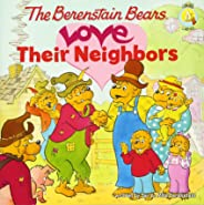 The Berenstain Bears Love Their Neighbors (Berenstain Bears/Living Lights)