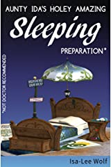 Aunty Ida's Holey Amazing Sleeping Preparation (Not Doctor Recommended) (An Aunty Ida Comedy Invention Book 2) Kindle Edition