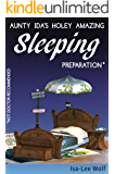 Aunty Ida's Holey Amazing Sleeping Preparation (Not Doctor Recommended) (An Aunty Ida Comedy Invention Book 2)