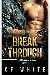 Break Through: The District Line #2 Kindle Edition