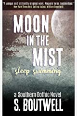 Moon In The Mist - Sleep Swimming.: A Novel Kindle Edition