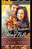 What Dreams May Fall: A Sweet Dreams Christian Romance