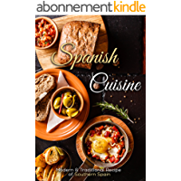 Spanish Cuisine: Modern & Traditional Recipes of Southern Spain (English Edition)