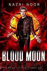Blood Moon (Vampire Vigilante Book 1) Kindle Edition