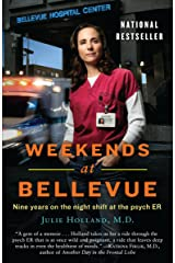 Weekends at Bellevue: Nine Years on the Night Shift at the Psych ER Paperback