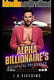 The Alpha Billionaire's Accidental Pregnancy (BWWM Romance Book 1)