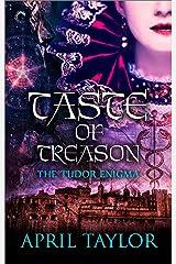 Taste of Treason (The Tudor Enigma Book 2) Kindle Edition