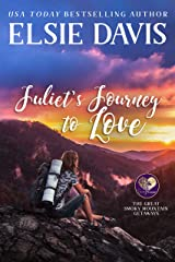 Juliet's Journey To Love (The Great Smoky Mountain Getaways Book 1) Kindle Edition