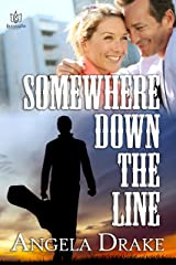 Somewhere Down the Line Kindle Edition
