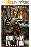Radioactive Evolution: A Dystopian, Post-Apocalyptic Adventure