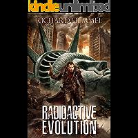 Radioactive Evolution: A Dystopian, Post-Apocalyptic Adventure