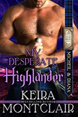 My Desperate Highlander: Micheil and Diana (Clan Grant Series Book 6) Kindle Edition