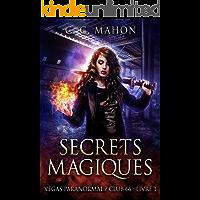 Secrets magiques (Vegas Paranormal/Club 66 t. 1) (French Edition)