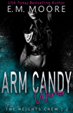 Arm Candy Warrior: A Dark High School Romance (The Heights Crew Book 2)